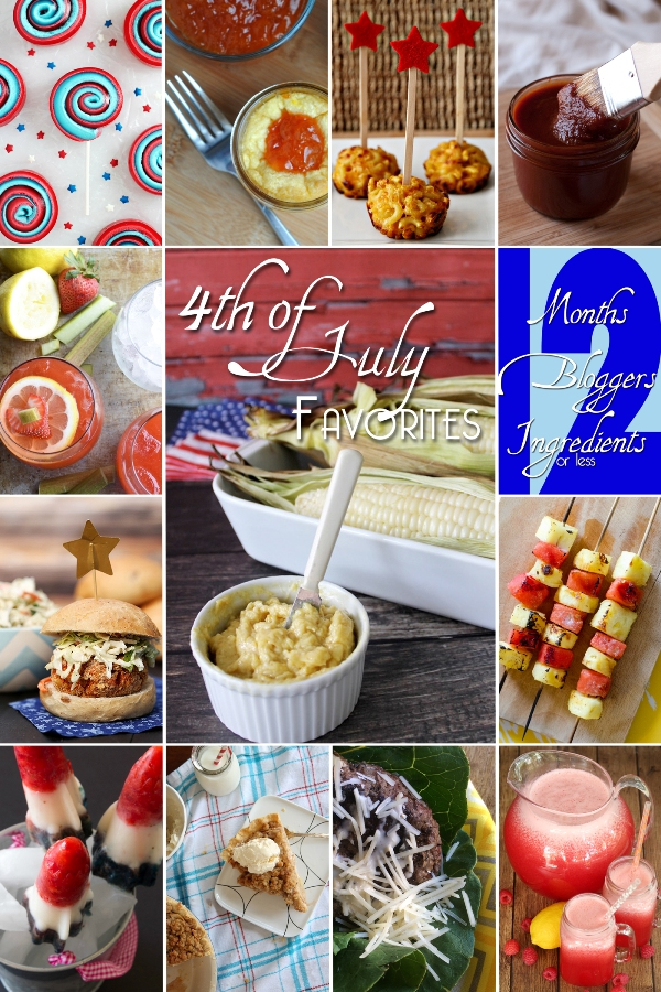 12 Bloggers Ingredients Months June Fourth of July Favorite Recipes