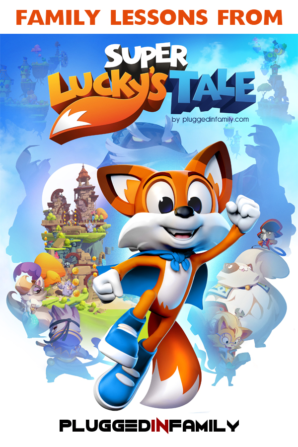 Family Lessons from Super Lucky's Tale